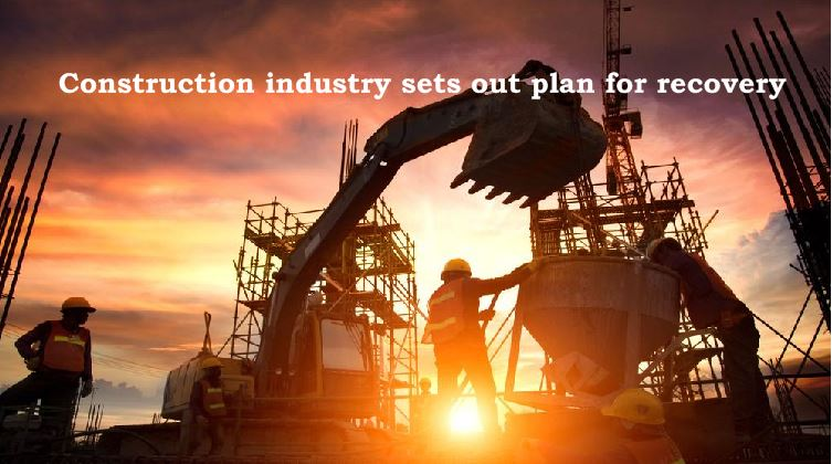 Construction industry sets out plan for recovery