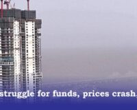 Developers struggle for funds, prices crash, buyers wait